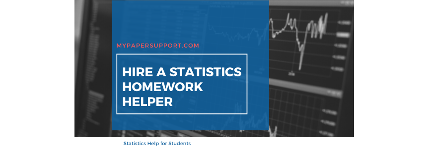 I Need to Pay a Statistics Homework Helper