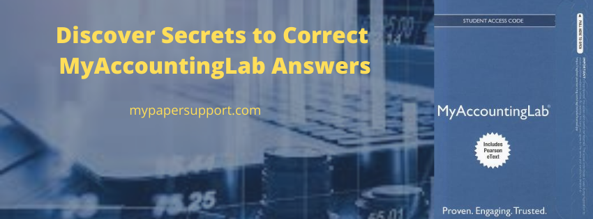 Discover Secrets to Correct Myaccountinglab Homework Answers