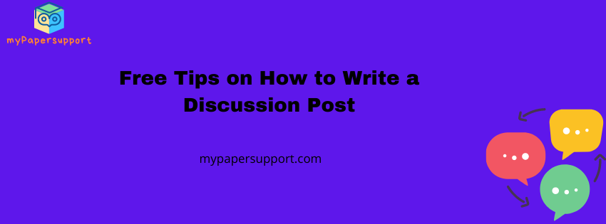 Discover Simple Steps on How to Write a Discussion Post